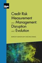 Credit Risk Measurement and Management: Disruption and Evolution